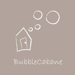 BubbleCabane